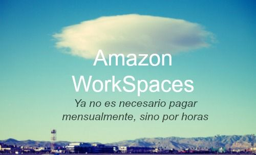 amazon workspaces cleintes pagan por hora